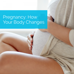 Pregnancy How Your Body Changes