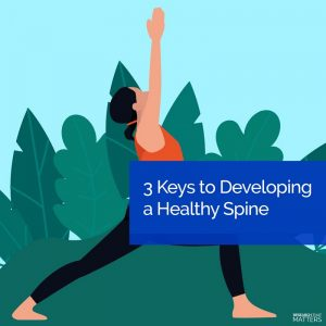 3 Keys to Developing a Healthy Spine (a)
