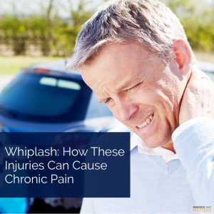 Whiplash How These Injuries Can Cause Chronic Pain