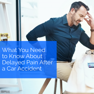 What You Need to Know About Delayed Pain After a Car Accident (a)