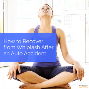 How to Recover from Whiplash After an Auto Accident (a)