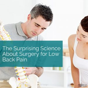 The Surprising Science About Surgery for Low Back Pain (a)
