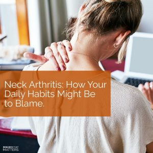 Week 4 - Neck Arthritis - How Your Daily Habits Might Be to Blame (a)