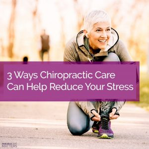 3 Ways Chiropractic Care Can Help Reduce Your Stress (a)