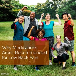 Why Medications Aren't Recommended for Low Back Pain