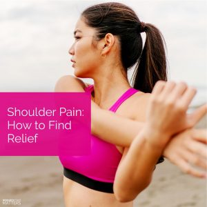 Shoulder Pain - How to Find Relief